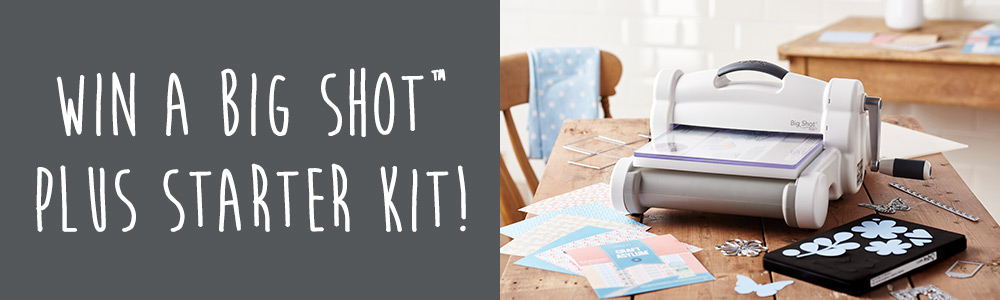 Win a Big Shot™ Starter Kit