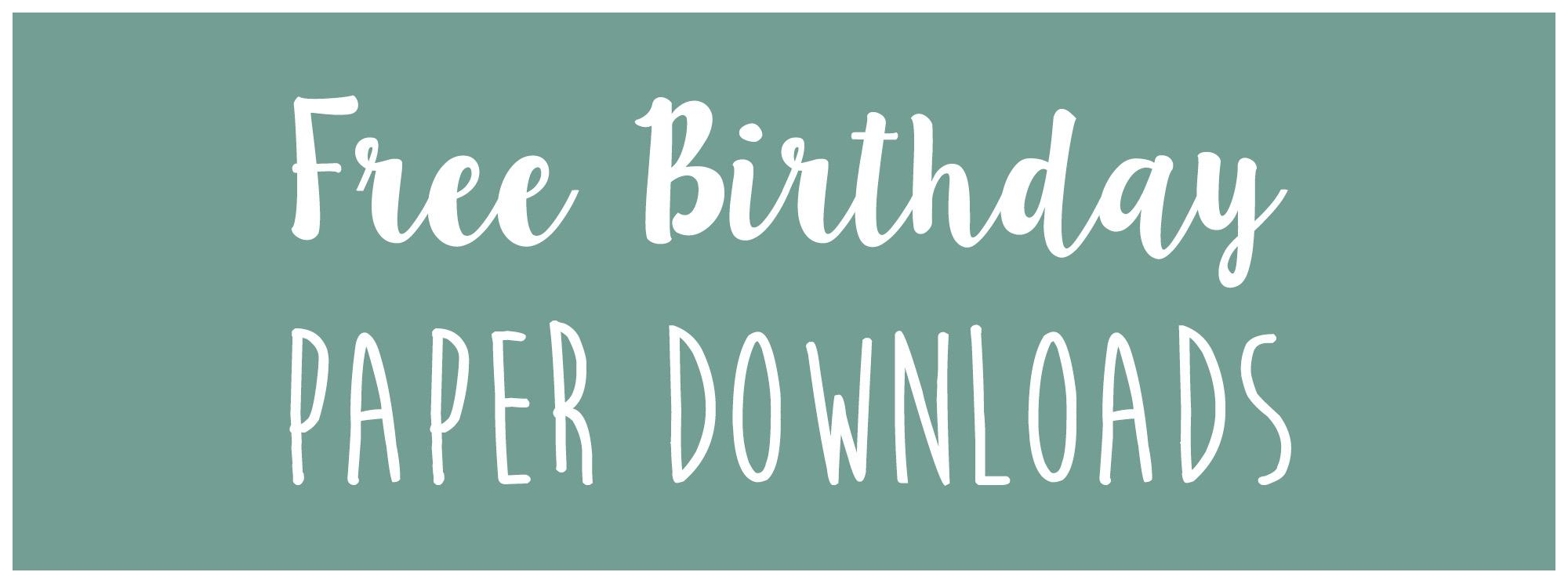 Free Birthday Paper Downloads