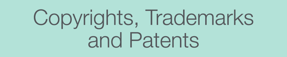 Copyrights, Trademarks & Patents