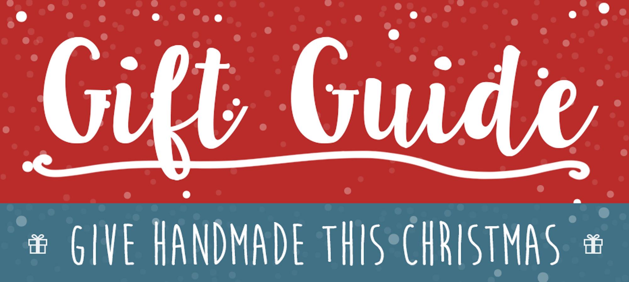 Gift Guide - Give Handmade