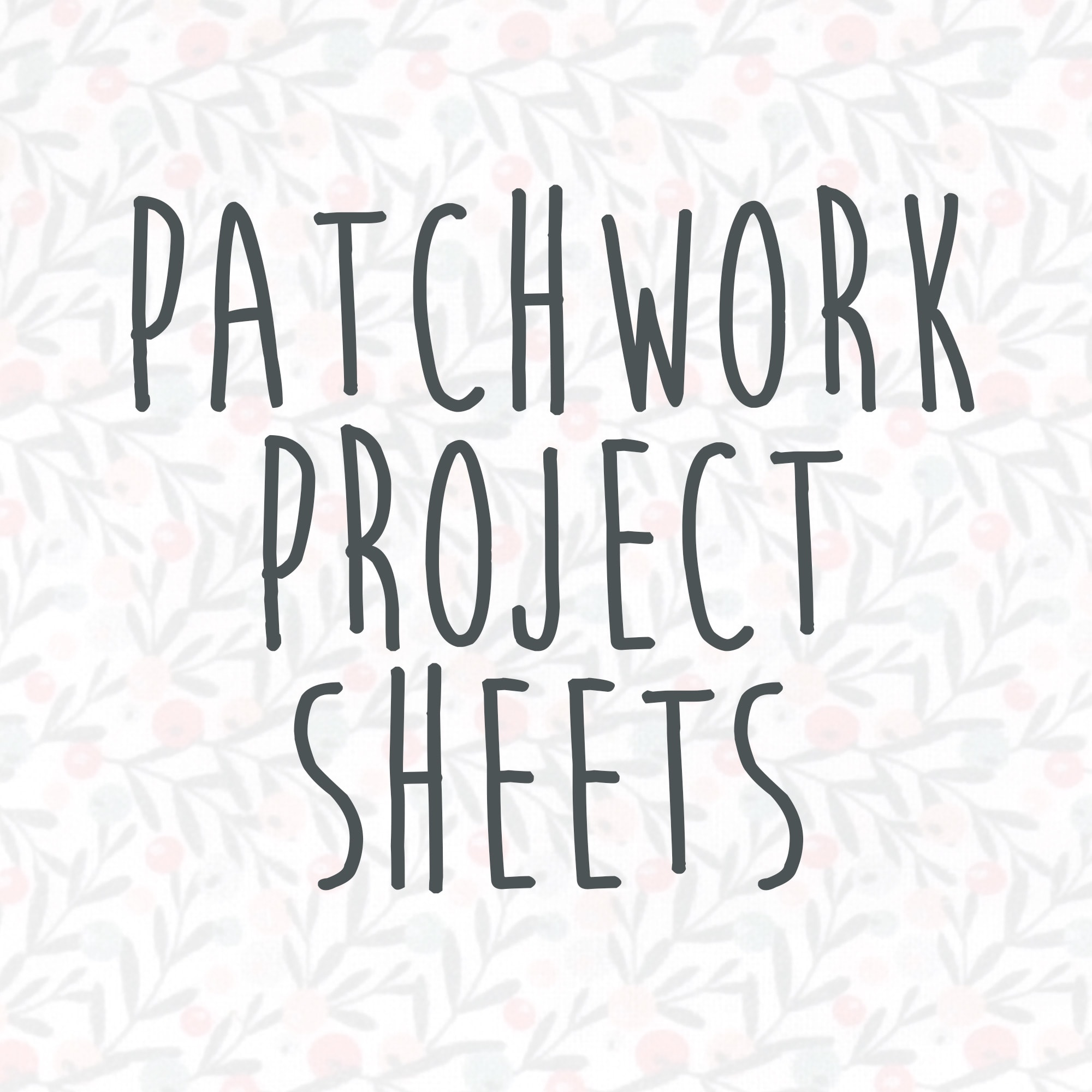 patchwork project sheets