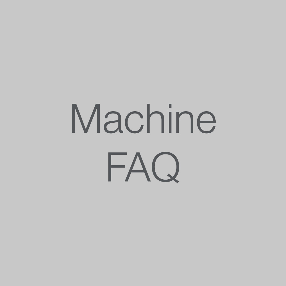 Machine FAQ