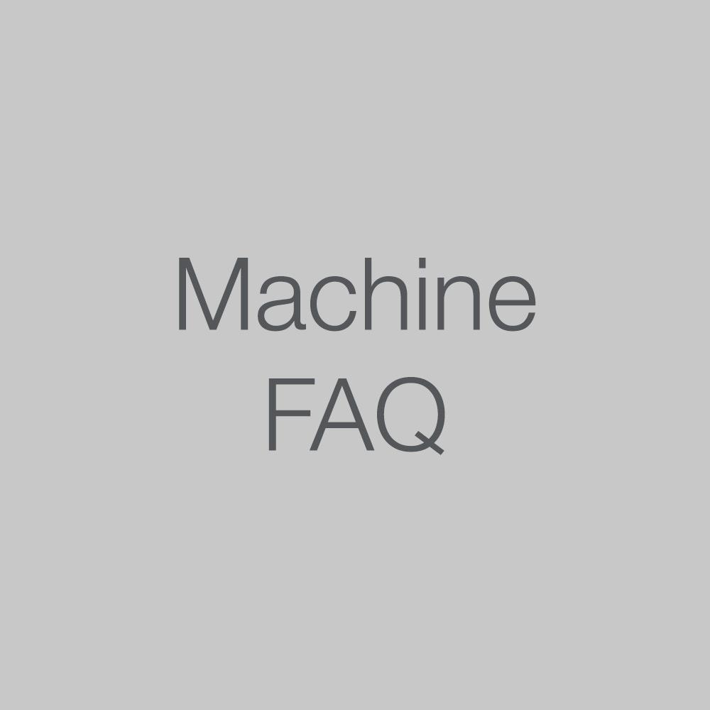 Machine FAQ