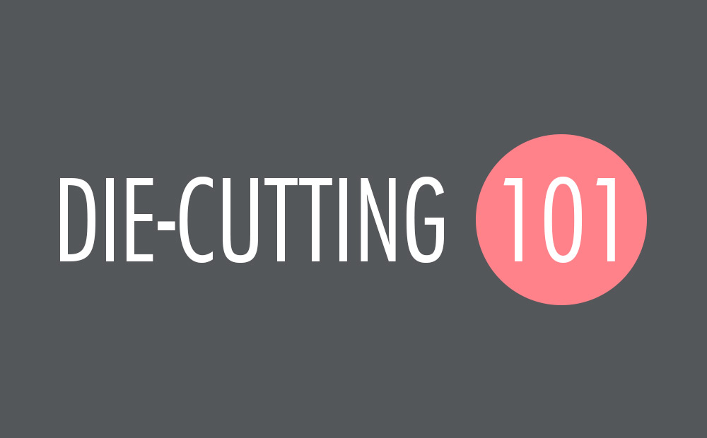 Die-Cutting 101