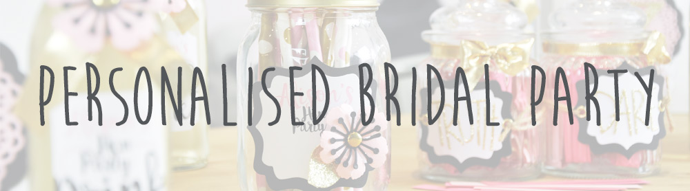Personalised Bridal Party