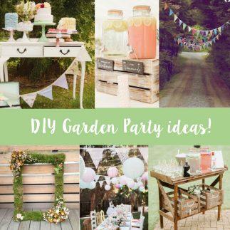 Top DIY ideas for a Garden Party!