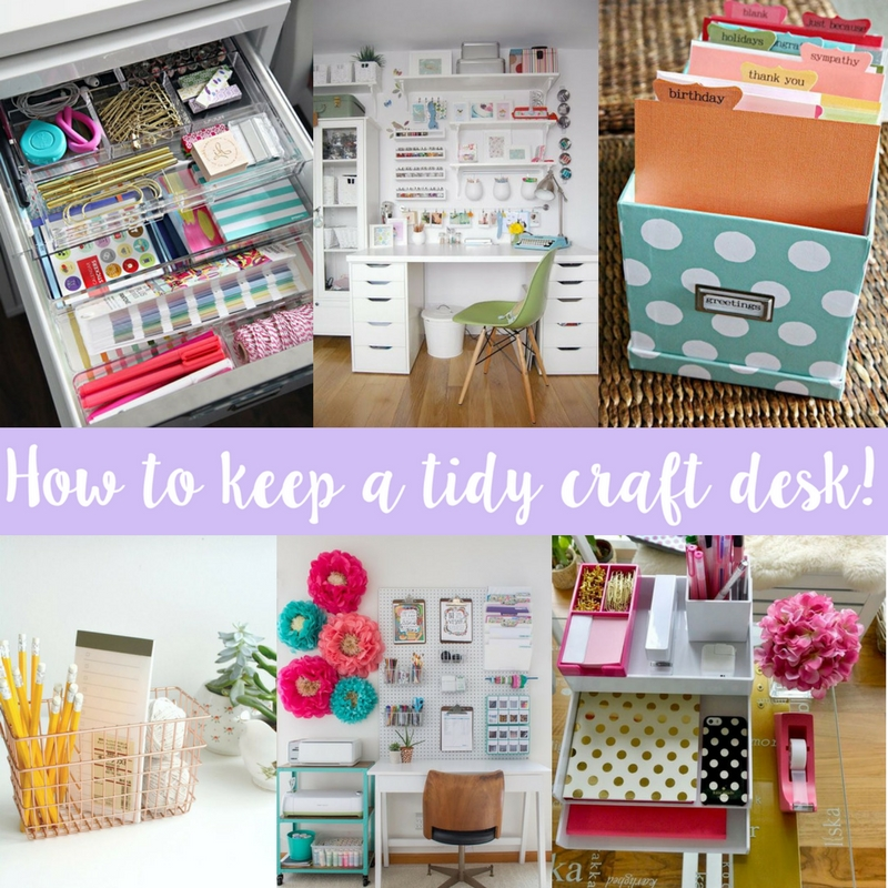 How to keep a tidy craft desk!