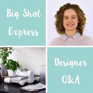 Big Shot Express Q&A with Designer Jen