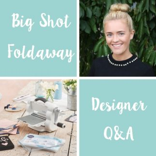Big Shot Foldaway Q&A with Designer Emily